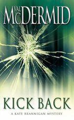 Kick Back : Kate Brannigan Series : Book 2 - Val McDermid