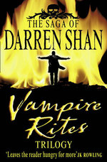 Vampire Rites Trilogy 3 in 1 :  Vampire Mountain; Trials of Death; The Vampire Prince - Darren Shan
