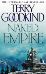 Naked Empire (Sword of Truth Book 8) (Mass Market) - Terry Goodkind