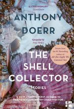 The Shell Collector : Stories - Anthony Doerr