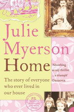 Home : The Story of Everyone Who Ever Lived in Our House - Julie Myerson