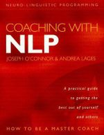 Coaching with NLP : How to be a Master Coach - Joseph O'Connor