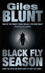 Black Fly Season : When the Dead Are Being Used to Trap the Living - Giles Blunt