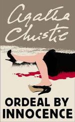 Ordeal by Innocence - Agatha Christie