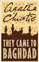 They Came to Baghdad : Agatha Christie Collection - Agatha Christie