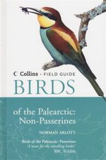 Birds of the Palearctic : Non-Passerines - Collins Field Guide  - Norman Arlott