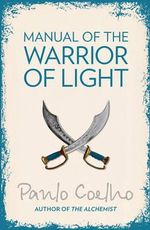Manual of the Warrior of Light - Paulo Coelho