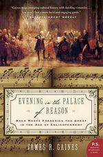 Evening in the Palace of Reason : Bach Meets Frederick the Great in the Age of Enlightenment - James R. Gaines