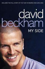 David Beckham: My Side : The Autobiography - David Beckham