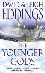 The Younger Gods : Dreamers - David Eddings