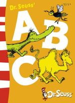 Dr Seuss' ABC : Dr. Seuss Blue Back Books - Dr. Seuss