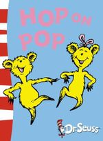 Hop on Pop : Dr. Seuss Blue Back Books - Dr. Seuss