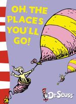 Oh, The Places You'll Go! : Yellow Back Book - Dr. Seuss