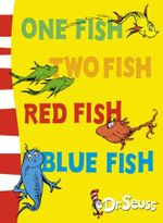 One Fish, Two Fish, Red Fish, Blue Fish : Blue Back Book - Dr Seuss