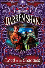 Lord of the Shadows - He is Destruction... : The Saga of Darren Shan - Darren Shan