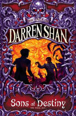 Sons of Destiny - The Final Act : The Saga of Darren Shan - Darren Shan