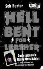 Hell Bent for Leather : Confessions of a Heavy Metal Addict - Seb Hunter