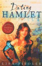 Dating Hamlet : Ophelia's Story - Lisa Fiedler