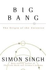 Big Bang : The Origin of the Universe - Simon Singh