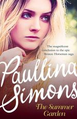 The Summer Garden : Tatiana and Alexander Series: Book 3 - Paullina Simons