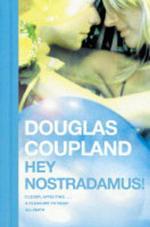 Hey Nostradamus! - Douglas Coupland
