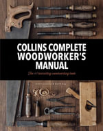 Collins Complete Woodworker's Manual - Albert Jackson