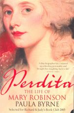 Perdita : The Life of Mary Robinson - Paula Byrne