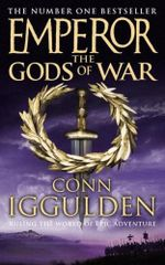 Emperor: The Gods of War 4 - Conn Iggulden