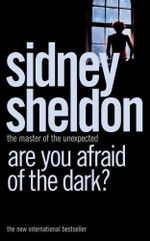 Are You Afraid of the Dark? : A Novel - Sidney Sheldon