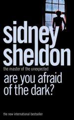 Are You Afraid of the Dark? : A Novel - Sidney Sheldon