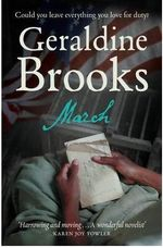 March : A Love Story in a Time of War - Geraldine Brooks
