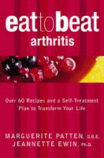 Arthritis : Over 60 Recipes and a Self-treatment Plan to Transform Your Life - Marguerite Patten