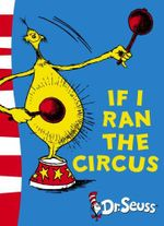 If I Ran the Circus : Dr. Seuss Yellow Back Books - Dr Seuss