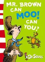 Mr. Brown Can Moo! Can You? : Dr. Seuss Blue Back Books - Dr. Seuss