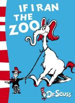 If I Ran the Zoo : Dr. Seuss Yellow Back Books - Dr. Seuss