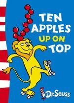 Ten Apples up on Top! : Green Back Book - Dr. Seuss