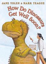 How Do Dinosaurs Get Well Soon? - Jane Yolen