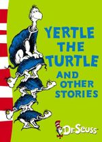Yertle the Turtle and Other Stories : Dr. Seuss Yellow Back Book - Dr Seuss