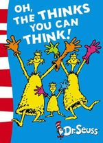 Oh, the Thinks You Can Think! : Dr Seuss - Green Back Book - Dr. Seuss
