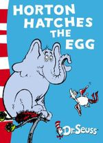 Horton Hatches the Egg : Dr. Seuss Yellow Back Books - Dr Seuss