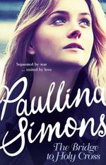 The Bridge to Holy Cross : Tatiana and Alexander Series: Book 2 - Paullina Simons