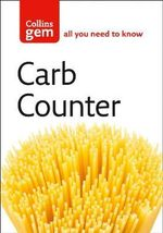 Carb Counter : A Clear Guide to Carbohydrates in Everyday Foods - HarperCollins Publishers Ltd. Staff