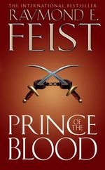 Prince of the Blood : Krondors Sons Series - Raymond E. Feist