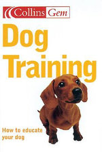 Dog Training : How to Educate Your Dog - Gwen Bailey