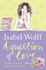 A Question of Love - Isabel Wolff