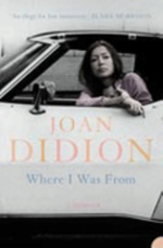 Where I Was From - Joan Didion