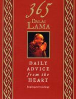 365 Dalai Lama : Daily Advice from the Heart - Dalai Lama XIV