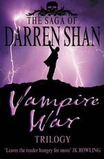 Vampire War Trilogy : Books 7 - 9 - Darren Shan