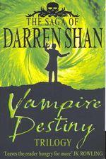 Vampire Destiny Trilogy : Books 10 - 12 - Darren Shan