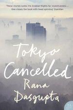 Tokyo Cancelled - Rana Dasgupta